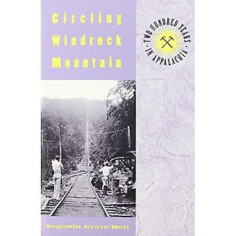 Circling Windrock Mountain: Two Hundred Years in Appalachia