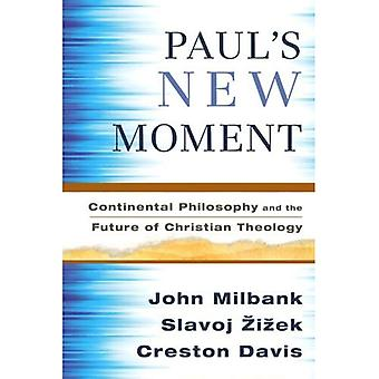 Paul's New Moment: Continental Philosophy and the Future of Christian Theology