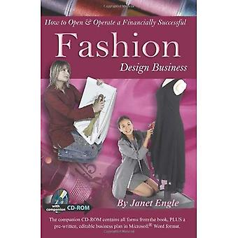 How to Open & Operate a Financially Successful Fashion Design Business with CDROM (How to Open & Operate a ...)