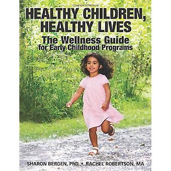 Santé des enfants, une vie saine: Le Guide de bien-être pour les programmes de la petite enfance