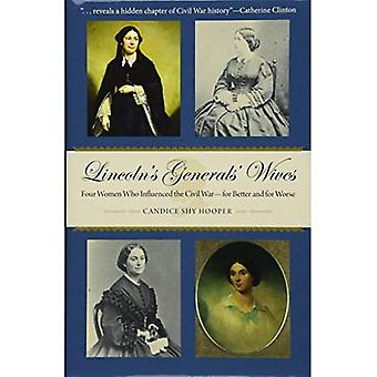 Lincoln���s Generals��� Wives: Four Women Who Influenced the Civil War���for Better and for Worse (Civil War in the...