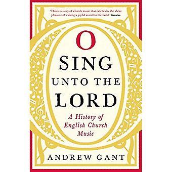 O voor de Here zingen: A History of English Church Music