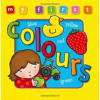 My First Colours Board Book: Bright and Colorful First Topics Make Learning Easy and Fun. [Board Book]