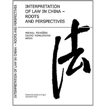 Interpretation of Law in China: Roots and Perspectives