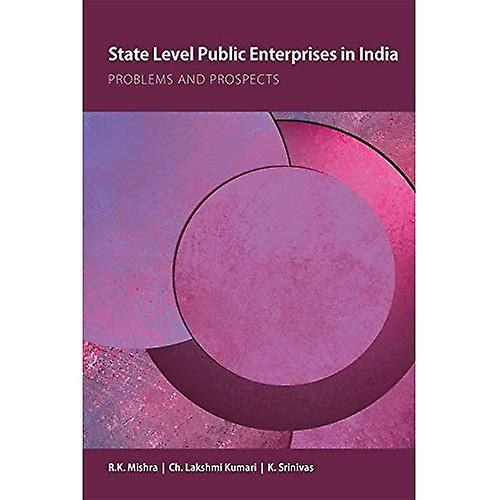 State Level Public Enterprises in India  Perforhommece and Prospects