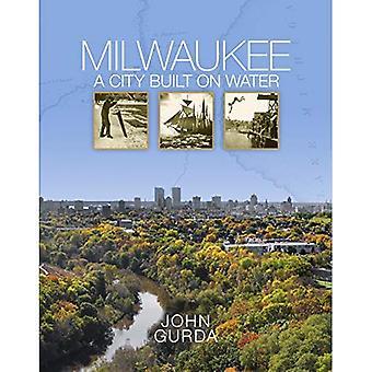Milwaukee: A City Built on� Water