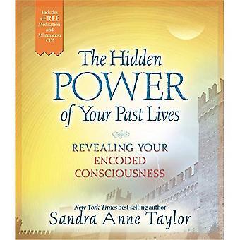 De verborgen macht van uw vorige levens: onthullen uw gecodeerde bewustzijn