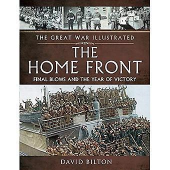 La grande guerre illustrée - le Front intérieur: Coups finales et l'année de la victoire