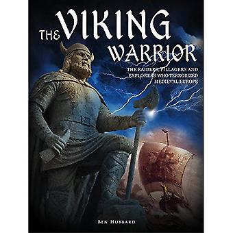 The Viking Warrior: The Raiders, Pillagers and Explorers Who Terrorized Medieval Europe (Landscape History)