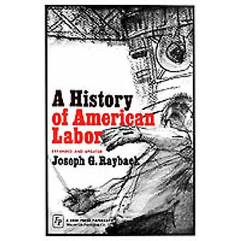 A History of American Labor par Rayback & G. Joseph