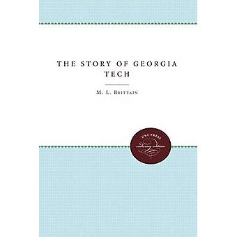 The Story of Georgia Tech by Brittain & M. L.