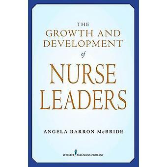 Croissance et le développement des Leaders infirmière par McBride & Angela Barron