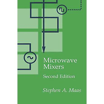 Microwave Mixers by Maas & Stephen A.