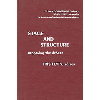 Stage and Structure Reopening the Debate by Levin & Iris
