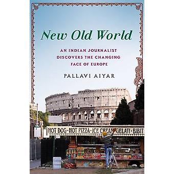 NEW OLD WORLD by AIYAR & PALLAVI