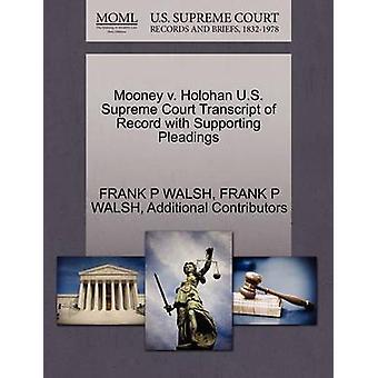 موني ضد هولهان المحكمة العليا الامريكيه محضر السجل مع المرافعات الداعمة من قبل والش & فرانك P
