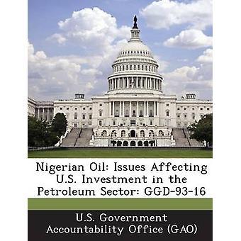 Nigeriansk olja frågor som påverkar amerikanska investeringar i den Petroleum sektorn GGD9316 av US Government Accountability Office G