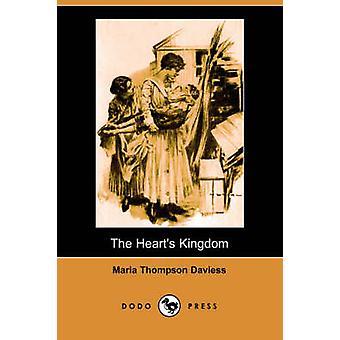 The Hearts Kingdom Illlustrated Edition Dodo Press by Daviess & Maria Thompson