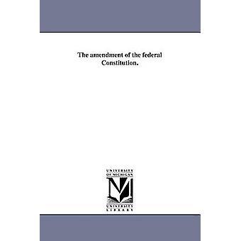 Endring av federal grunnlov. av Wallace & James
