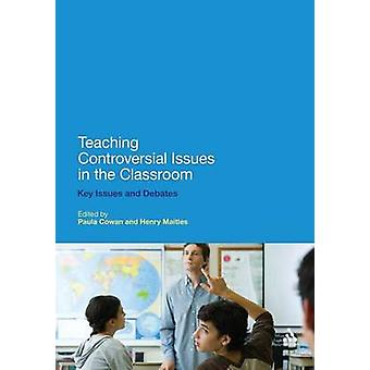 Teaching Controversial Issues in the Classroom by Cowan & Paula