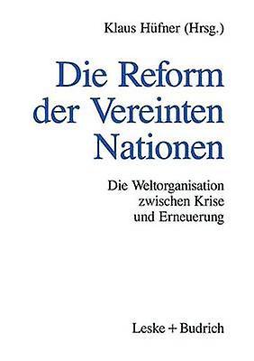 Die Reform der Vereinten Nationen  Die Weltorganisation zwischen Krise und Erneuerung by Hfner & Klaus