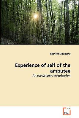 Experience of self of the amputee by Mountany & Rochelle