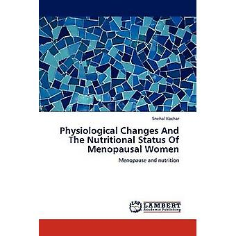Physiological Changes and the Nutritional Status of Menopausal Women by Kochar & Snehal