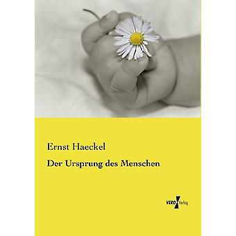 Der Ursprung Des Menschen di Haeckel & Ernst