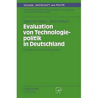 Evaluation von Technologiepolitik in Deutschland  Konzepte Anwendung Perspektiven by Kuhlmann & Stefan