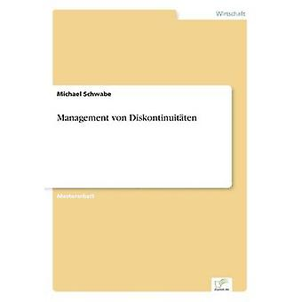 Management von Diskontinuitten by Schwabe & Michael