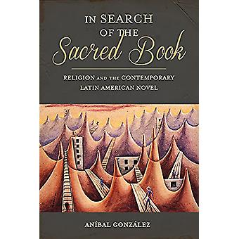 In Search of the Sacred Book - Religion and the Contemporary Latin Ame