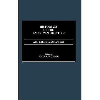 Historiker av den amerikanska gränsen: en Bio-bibliografiska Sourcebook