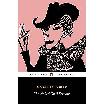 The Naked Civil Servant by Quentin Crisp - Michael Holroyd - 97801411