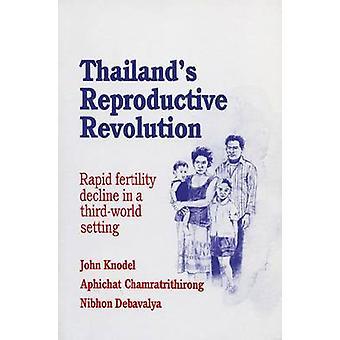 Thailand's Reproductive Revolution - Rapid Fertility Decline in a Thir