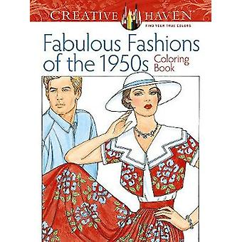 Creative Haven Fabulous Fashions of the 1950s Coloring Book by Ming-J