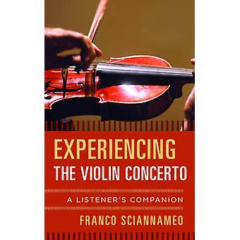 Experiencing the Violin Concerto by Franco Sciannameo - 9780810888852