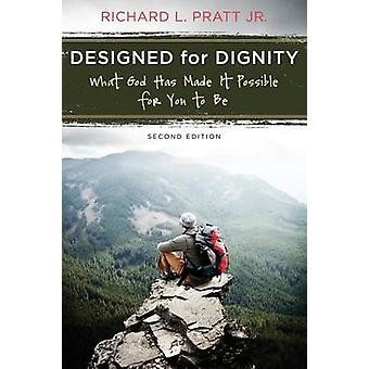 Designed for Dignity - What God Has Made it Possible for You to be (2n