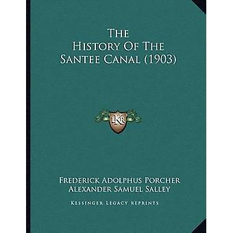 The History of the Santee Canal (1903) by Frederick Adolphus Porcher