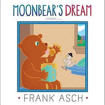 Moonbear's Dream by Frank Asch - Frank Asch - 9781442494336 Book