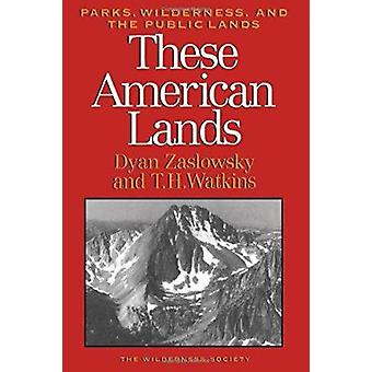 These American Lands - Parks - Wilderness - and the Public Lands (Expa