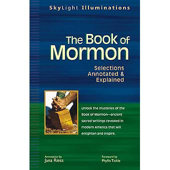 The Book of Mormon - Selections Annotated and Explained by Jana Reiss