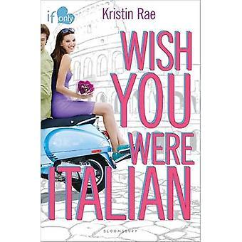 Wish You Were Italian by Kristin Rae - 9781619632868 Book