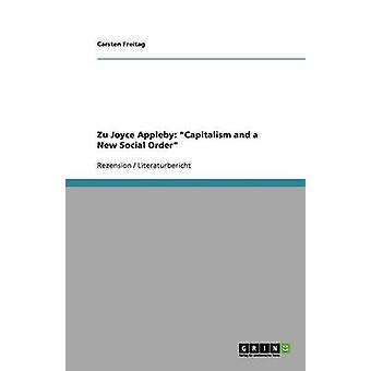 Zu Joyce Appleby - Capitalism and a New Social Order by Carsten Freita