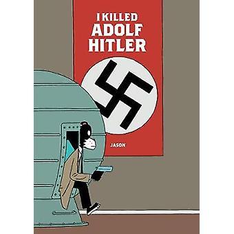 I Killed Adolf Hitler by Jason - 9781683960089 Book