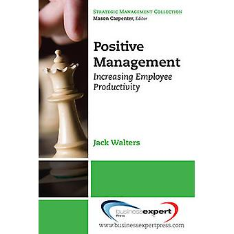 Positive Management by Walters & James