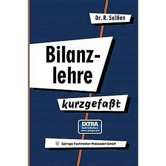 Bilanzlehre Kurzgefasst by Sellien & Reinhold