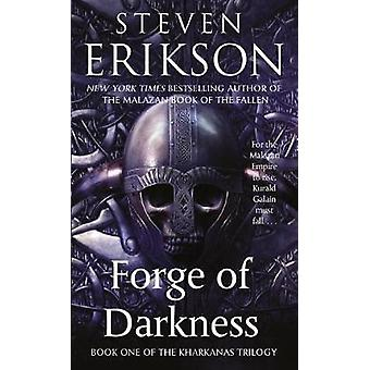 Forge of Darkness by Steven Erikson - 9780765363411 Book