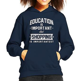 Education Is Important But Shopping Is Importantest Kid's Hooded Sweatshirt