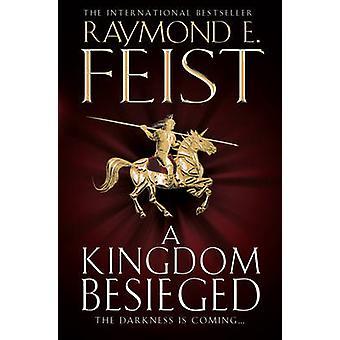 A Kingdom Besieged by Raymond E. Feist - 9780007454730 Book