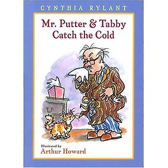 Mr. Putter and Tabby Catch the Cold by Cynthia Rylant - Arthur Howard